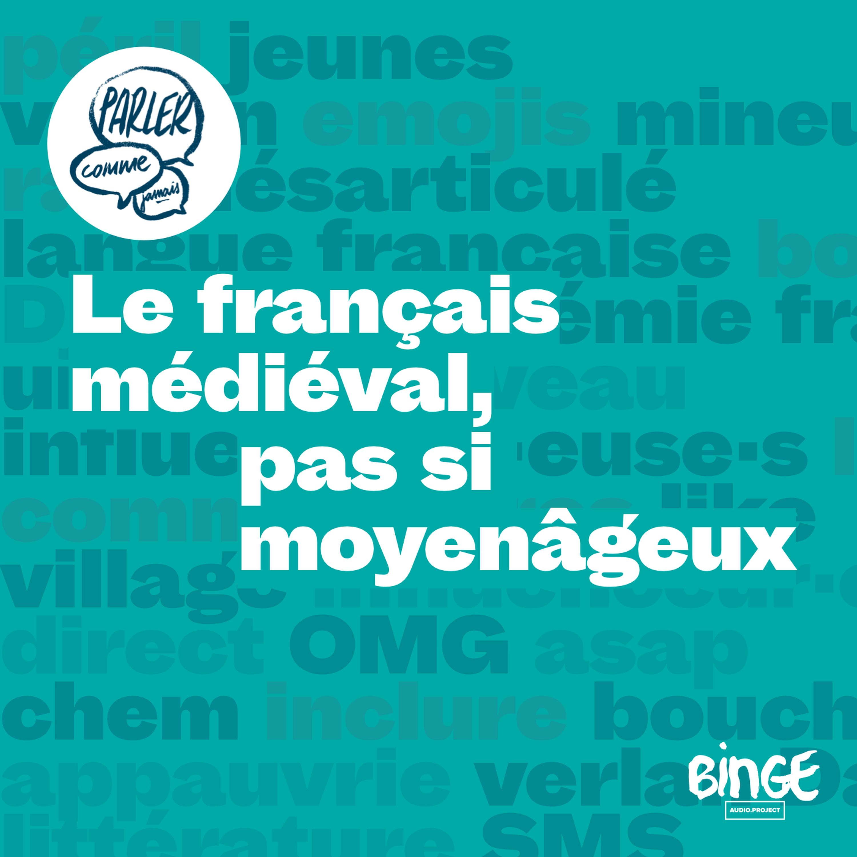 Le français médiéval, pas si moyenâgeux