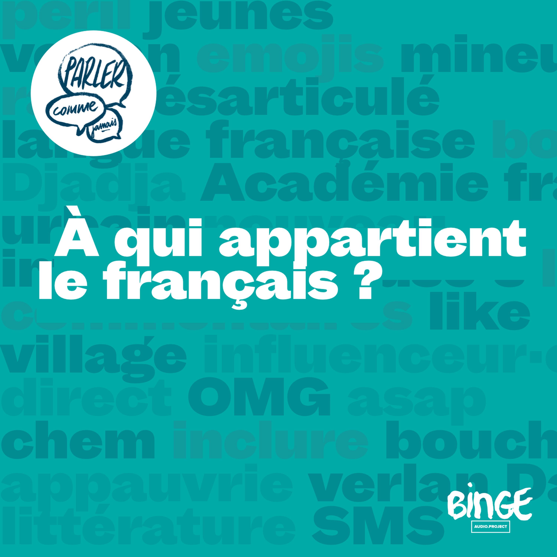 Francophonie, à qui appartient le français ?