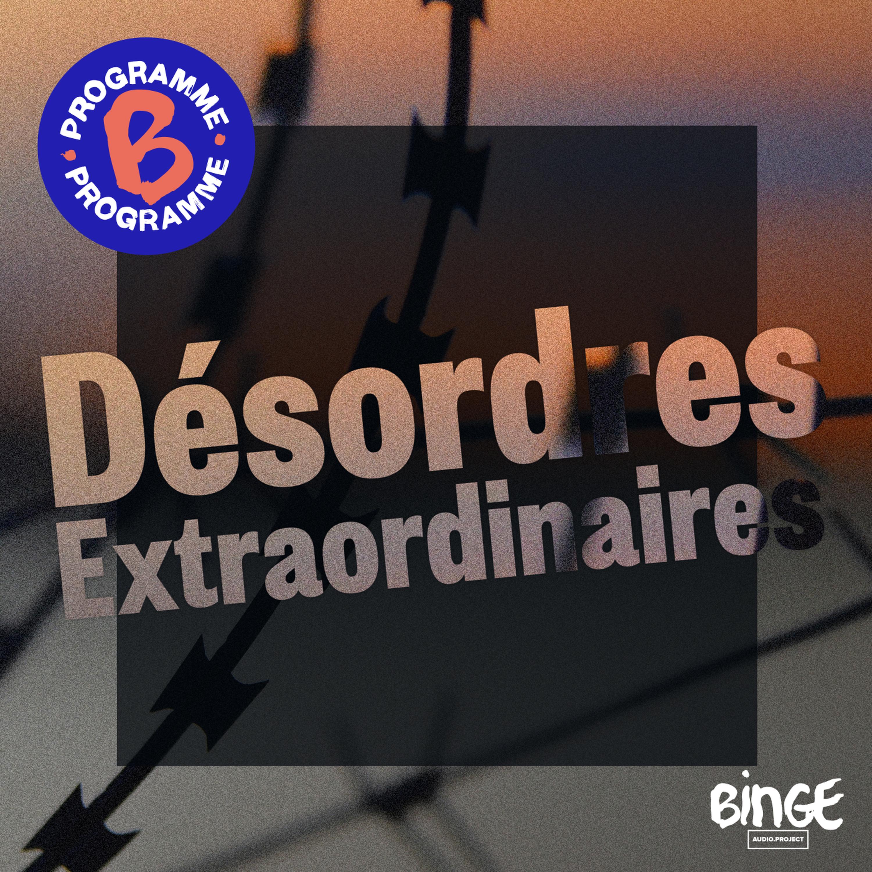 Désordres extraordinaires | Épisode 5