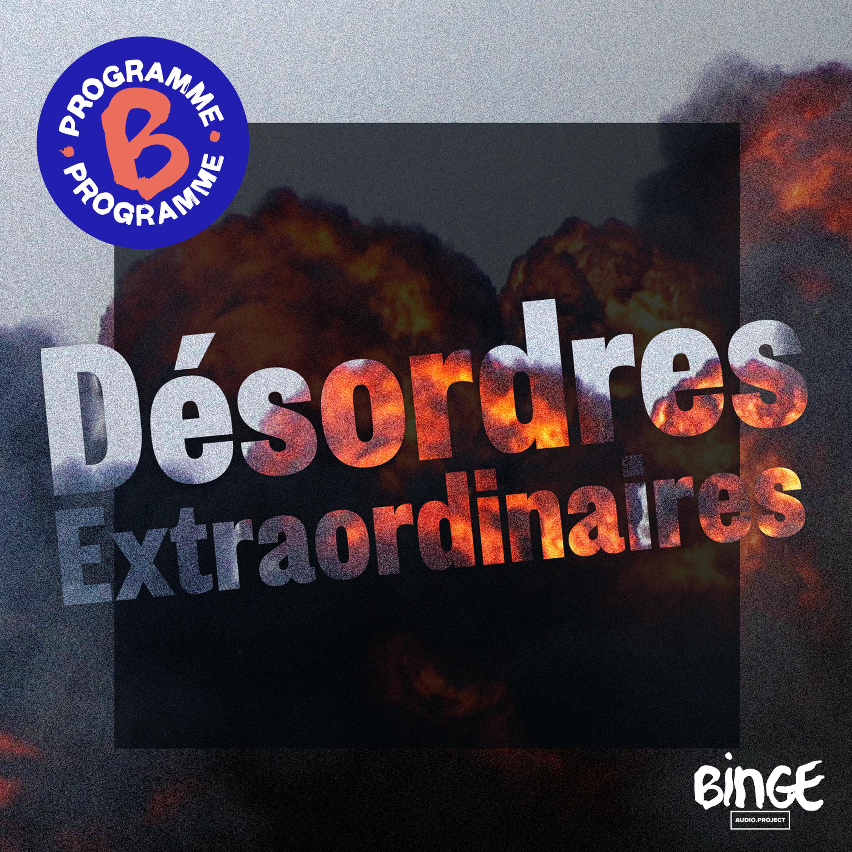 Désordres extraordinaires | Épisode 4