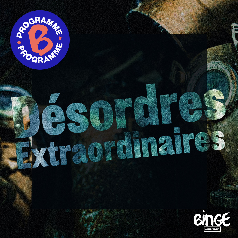 Désordres extraordinaires | Épisode 3