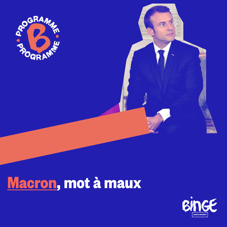 Macron, mot à maux