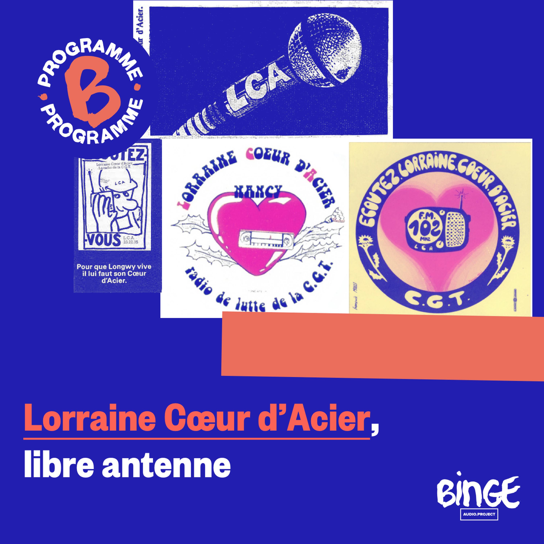 Lorraine Cœur d'Acier, libre antenne