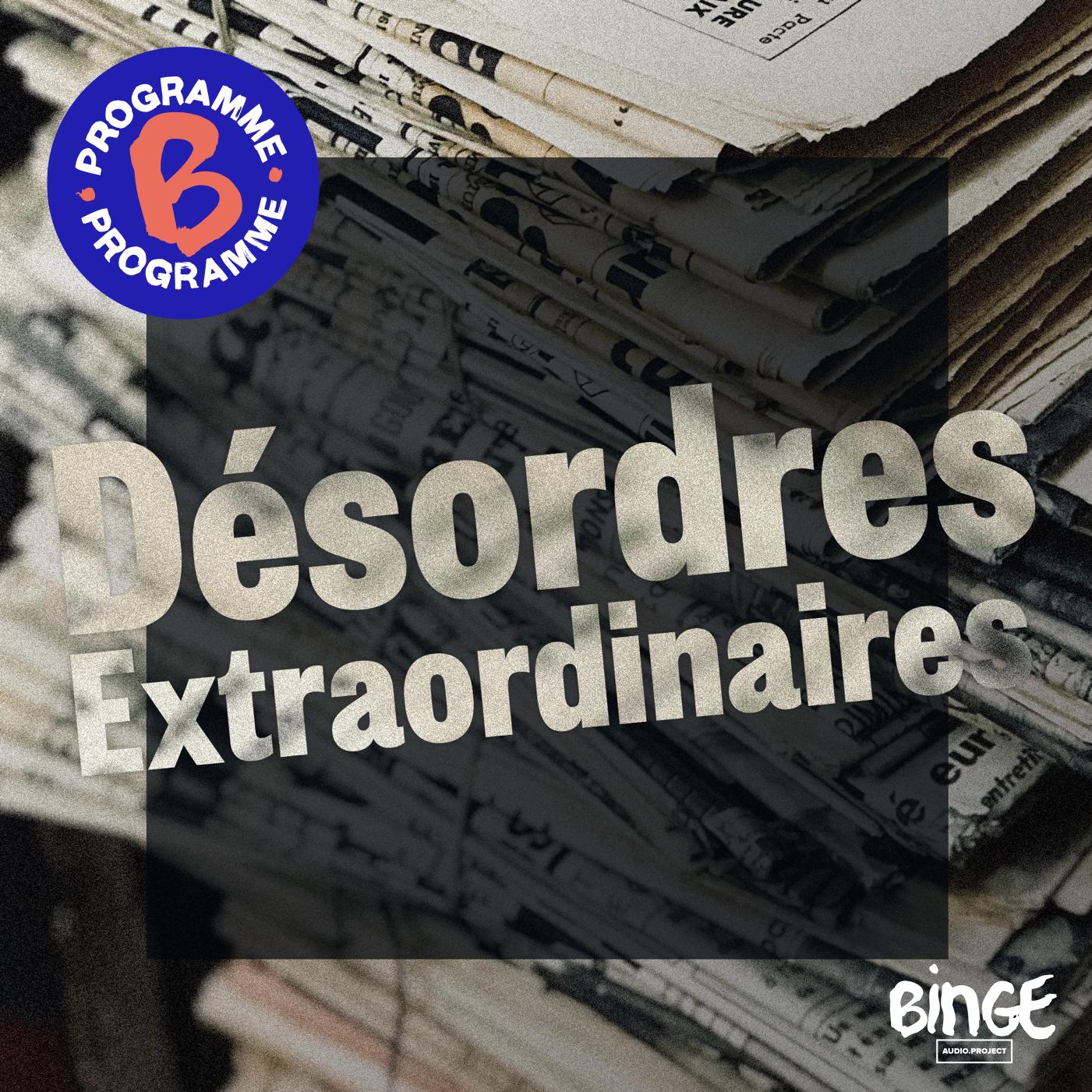 Désordres extraordinaires | Épisode 7