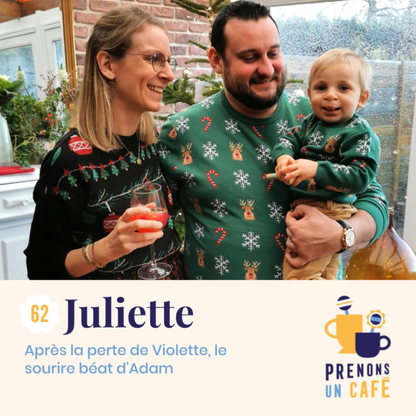 #62 - Juliette - Après la perte de Violette, le sourire béat d'Adam