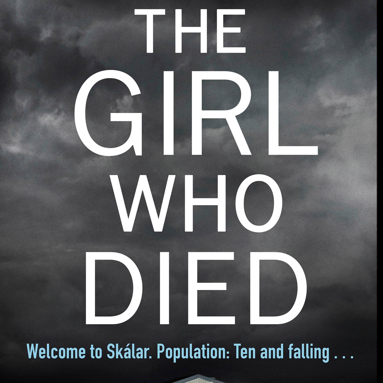 Ragnar Jonasson - The Girl Who Died