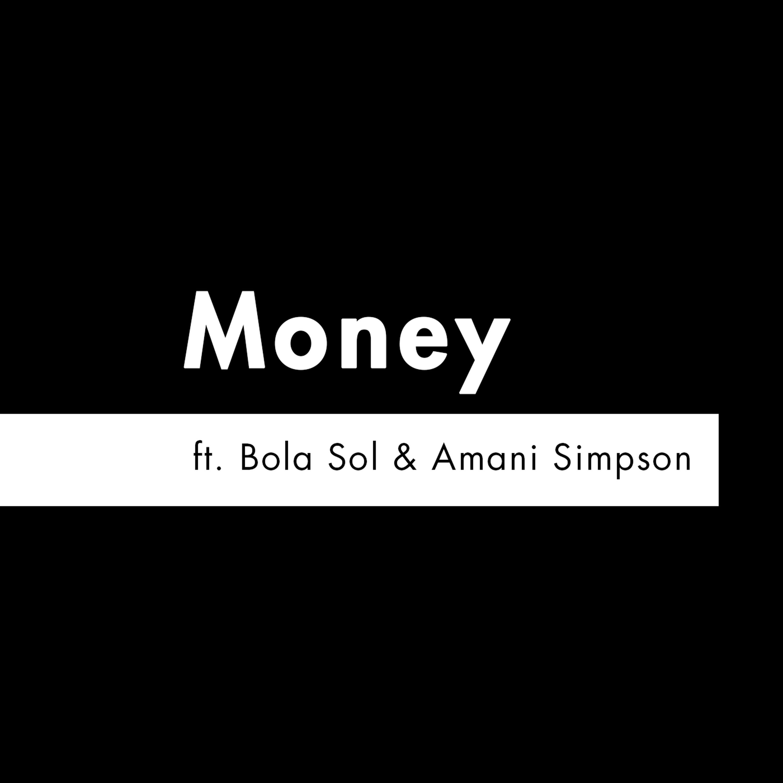 S2 E6 - 'Money' feat. Bola Sol & Amani Simpson