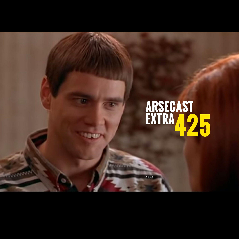 Arsecast Extra Episode 425 - 19.07.2021