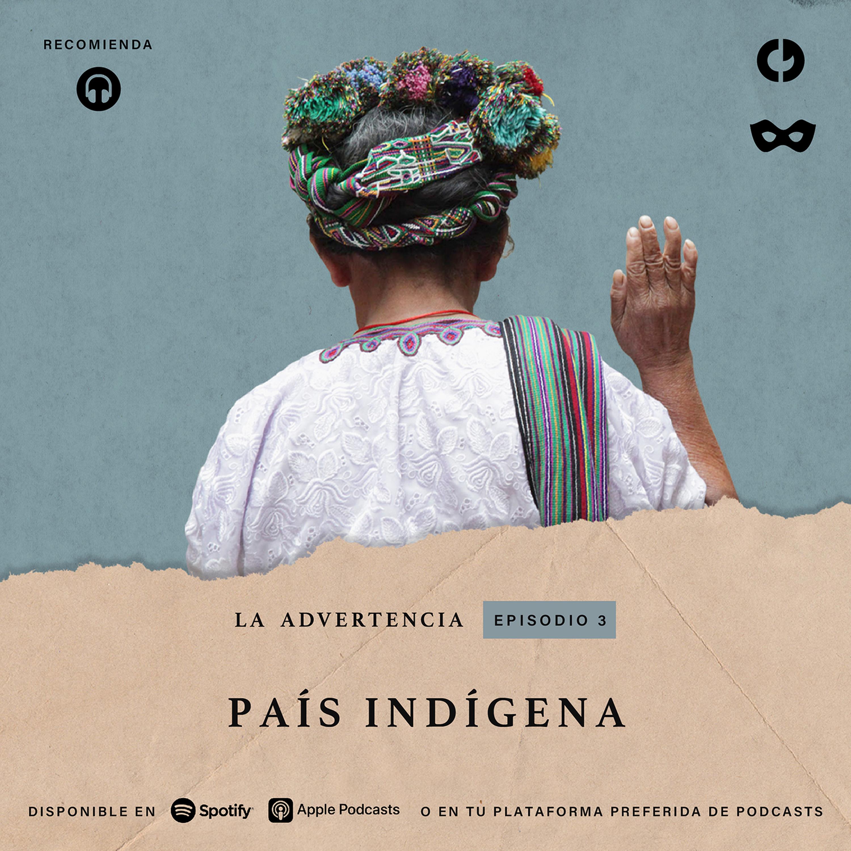 Episodio 3: País indígena