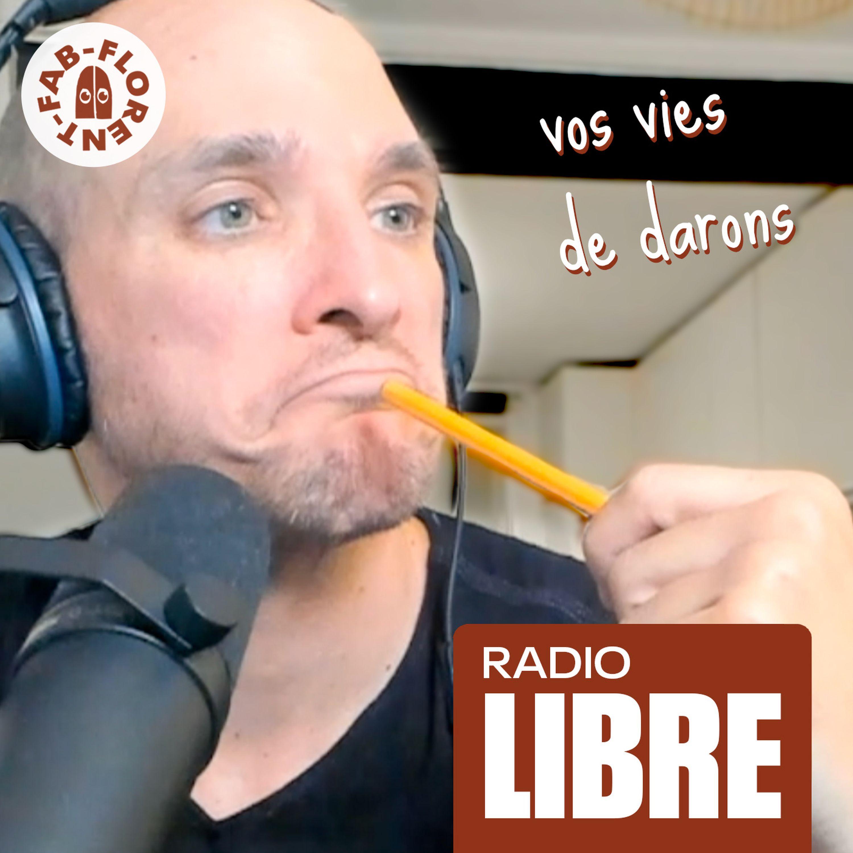 Vos vies de Darons - RADIO LIBRE (Rediff twitch)