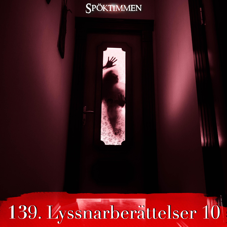 139. Lyssnarberättelser 10