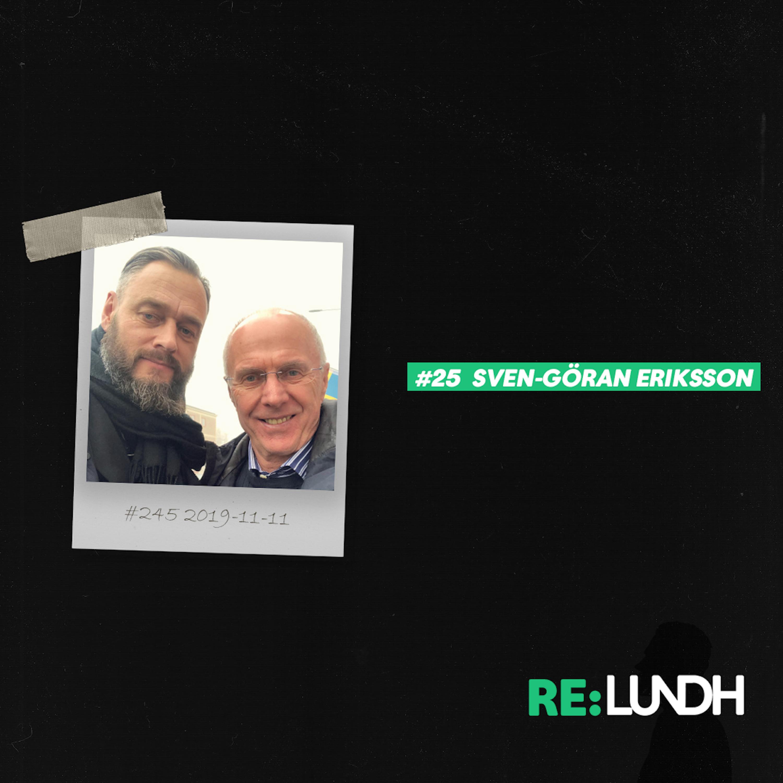 25 Re:Lundh– Sven-Göran Eriksson