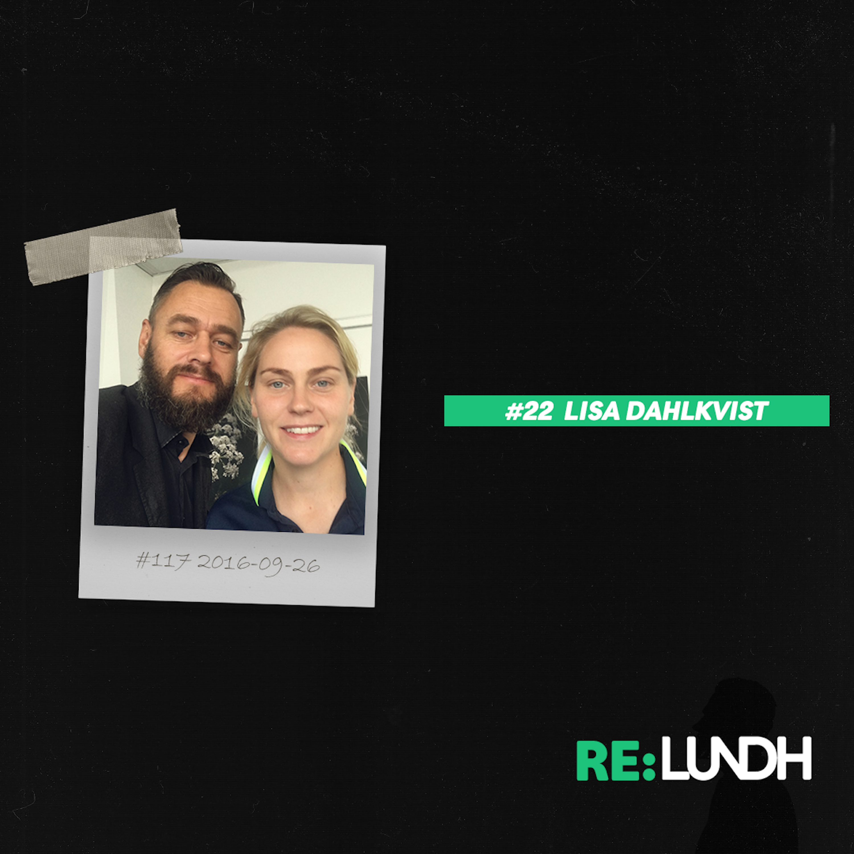 22 Re:Lundh – Lisa Dahlkvist
