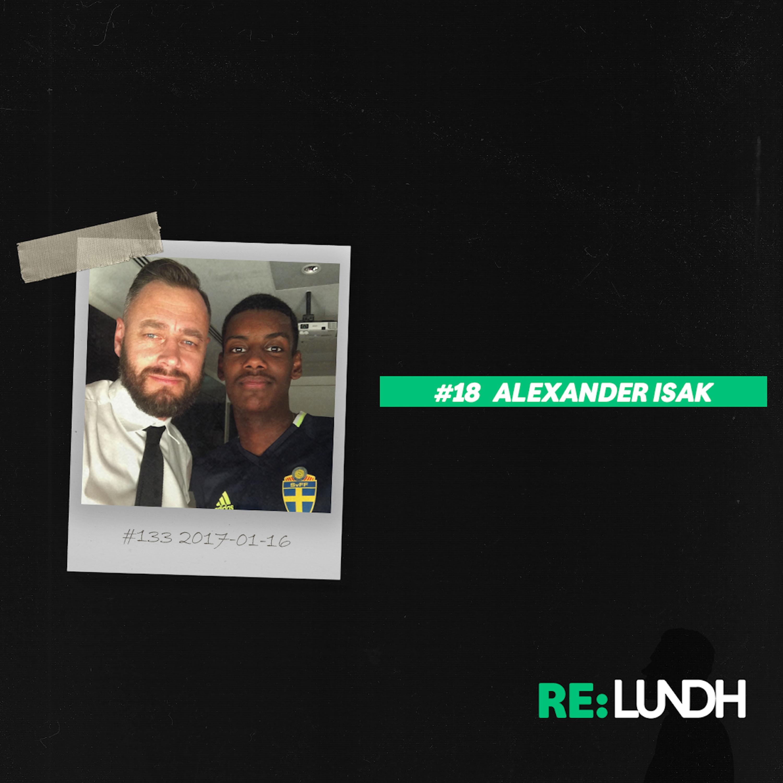 18 Re:Lundh - Alexander Isak