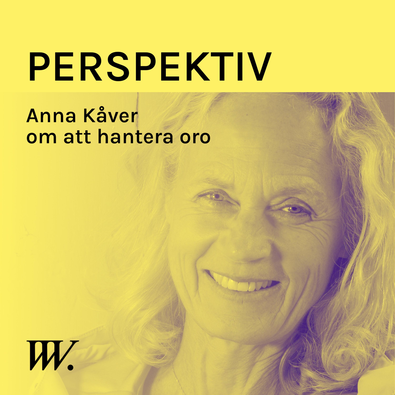 56. Om att hantera oro och ångest - med Anna Kåver
