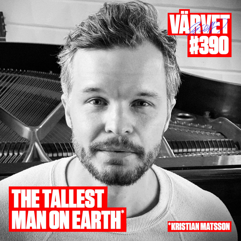 """KORT VERSION - #390: Kristian """"The tallest man on earth"""" Matsson"""