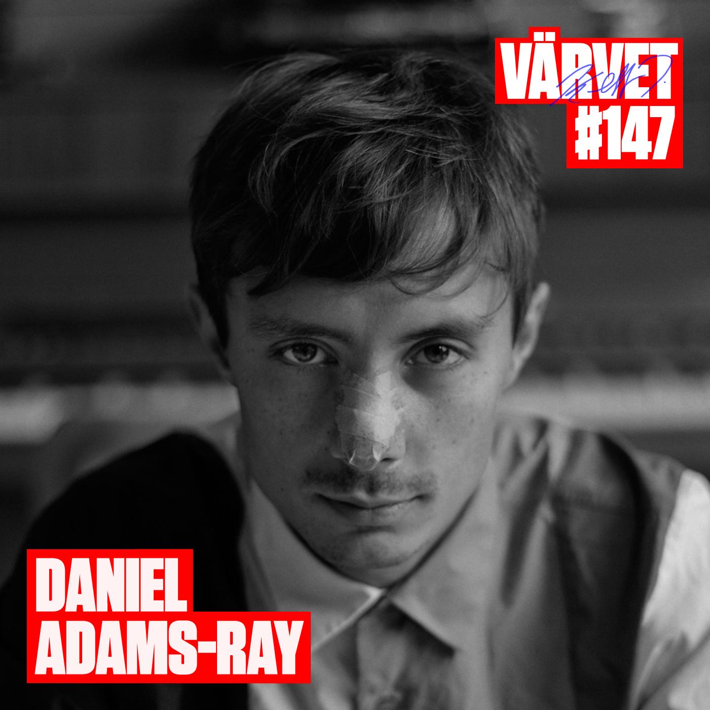 #147: Daniel Adams-Ray