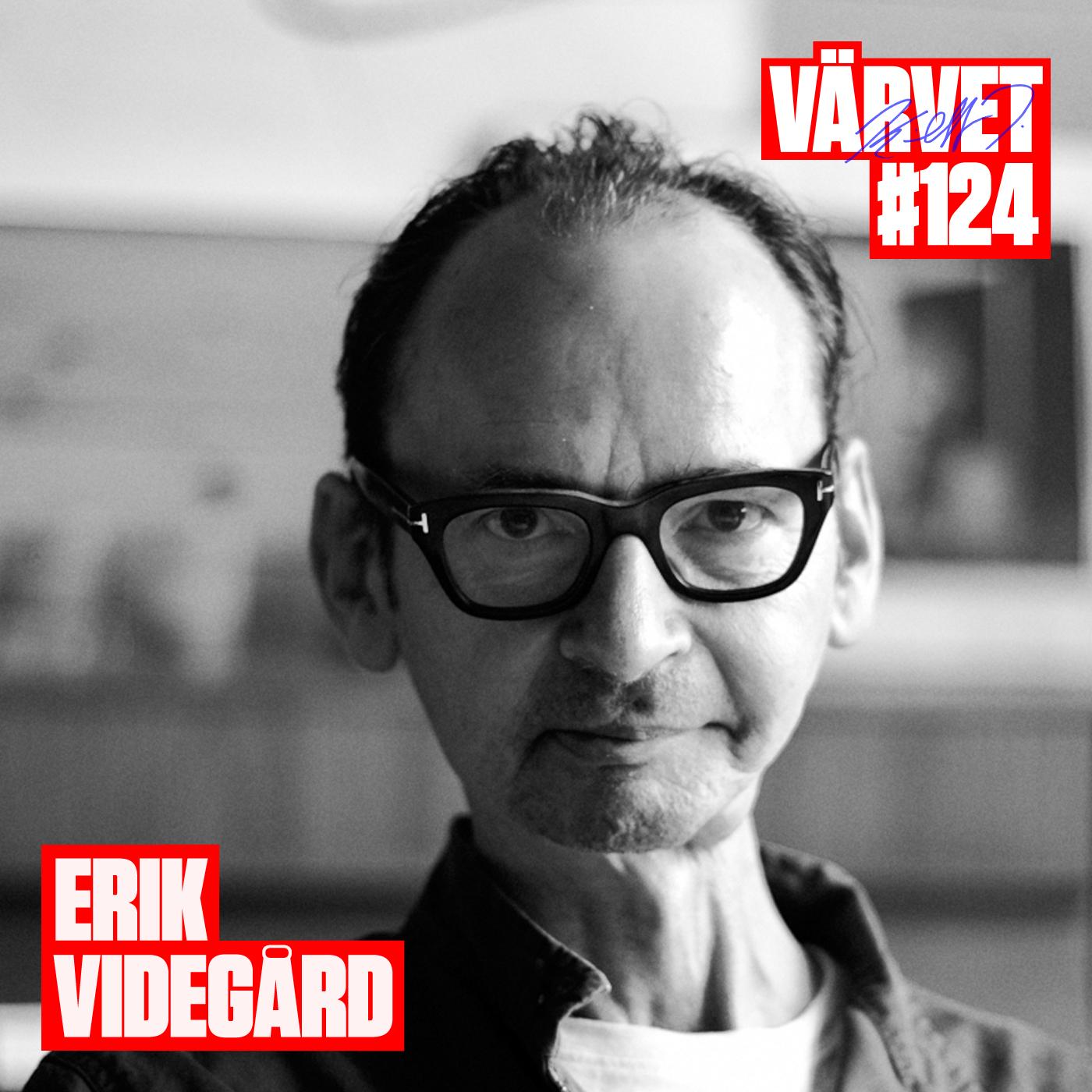 #124: Erik Videgård