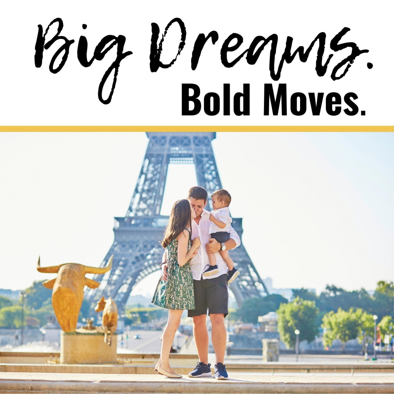 Big Dreams. Bold Moves.